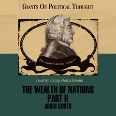 The Wealth of Nations, Part 2 Audiobook, by Adam Smith, George H. Smith