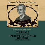 The Prince and Discourse on Voluntary Servitude, by George H. Smith, Wendy McElroy