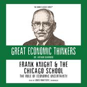 Frank Knight and the Chicago School: The Role of Economic Uncertainty, by Arthur M. Diamond
