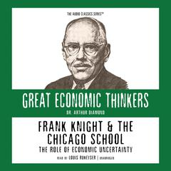 Frank Knight and the Chicago School: The Role of Economic Uncertainty Audiobook, by Arthur M. Diamond