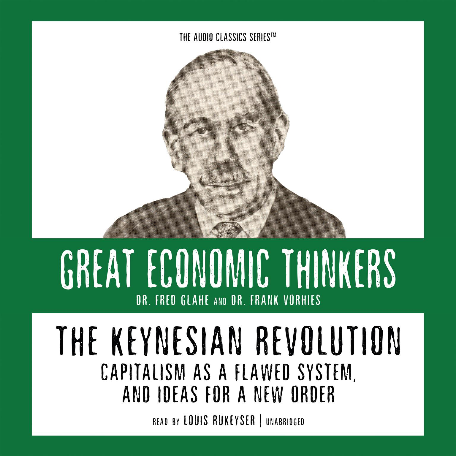Printable The Keynesian Revolution: Capitalism as a Flawed System, and Ideas for a New Order Audiobook Cover Art