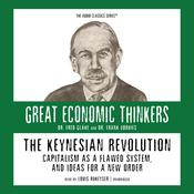 The Keynesian Revolution: Capitalism as a Flawed System, and Ideas for a New Order Audiobook, by Fred Glahe, Frank Vorhies