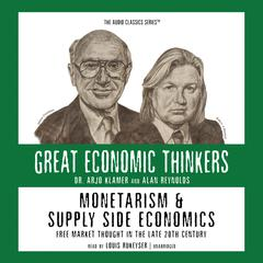 Monetarism and Supply Side Economics: Free Market Thought in the 20th Century Audiobook, by Arjo Klamer, Alan Reynolds