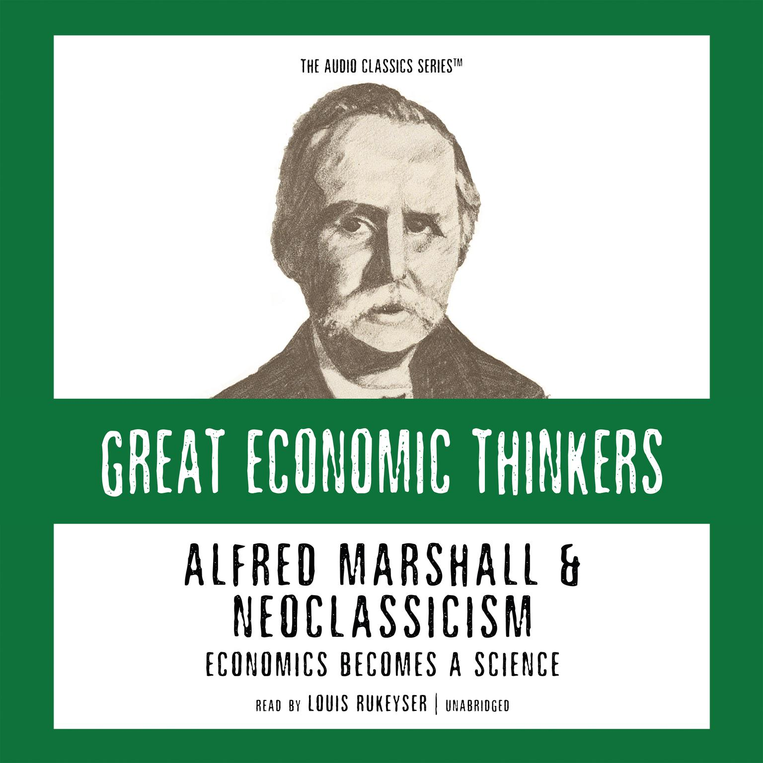 Printable Alfred Marshall and Neoclassicism: Economics Becomes a Science Audiobook Cover Art