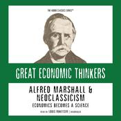 Alfred Marshall and Neoclassicism: Economics Becomes a Science Audiobook, by Robert Hébert