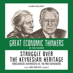 Struggle over the Keynesian Heritage: Neoclassical Synthesists vs. the Post-Keynesians Audiobook, by Paul Davidson