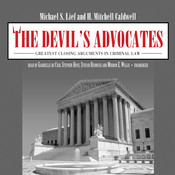 The Devil's Advocates: Greatest Closing Arguments in Criminal Law Audiobook, by Michael S. Lief, H. Mitchell Caldwell