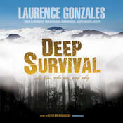 Deep Survival: Who Lives, Who Dies, and Why: True Stories of Miraculous Endurance and Sudden Death Audiobook, by Laurence Gonzales