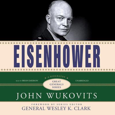 Eisenhower Audiobook, by John Wukovits