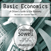 Basic Economics: A Citizen's Guide to the Economy: Revised and Expanded Edition, by Thomas Sowell