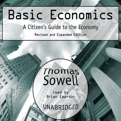 Basic Economics: A Citizen's Guide to the Economy: Revised and Expanded Edition Audiobook, by Thomas Sowell