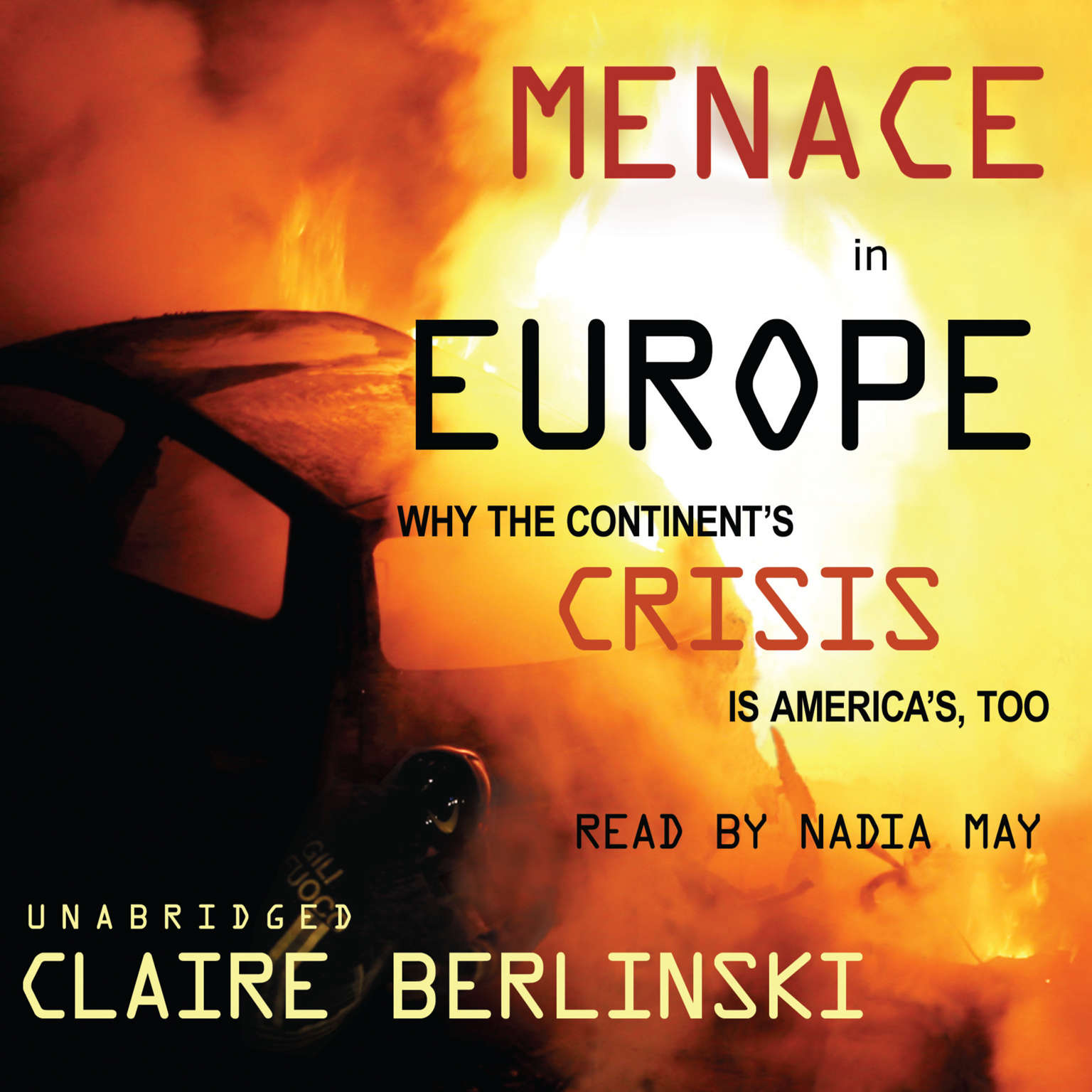 Printable Menace in Europe: Why the Continent's Crisis Is America's, Too Audiobook Cover Art