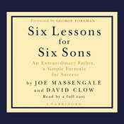 Six Lessons for Six Sons: An Extraordinary Father, a Simple Formula for Success Audiobook, by Joe Massengale, David Clow