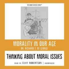 Thinking about Moral Issues Audiobook, by Richard T. De George