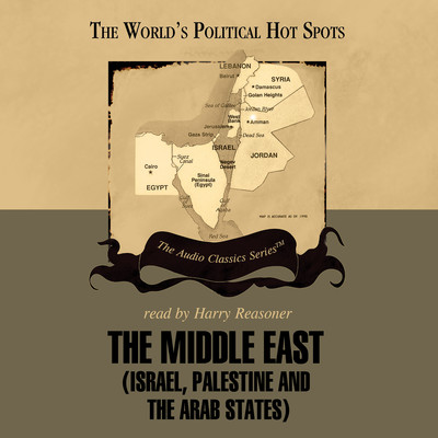 The Middle East: Israel, Palestine, and the Arab States Audiobook, by Wendy McElroy