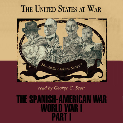 The Spanish-American War and World War I, Part 1 Audiobook, by