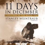 11 Days in December: Christmas at the Bulge, 1944 Audiobook, by Stanley Weintraub