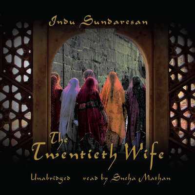 The Twentieth Wife Audiobook, by Indu Sundaresan