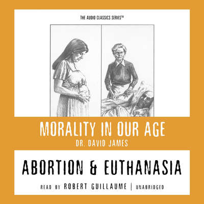 Abortion and Euthanasia Audiobook, by David James