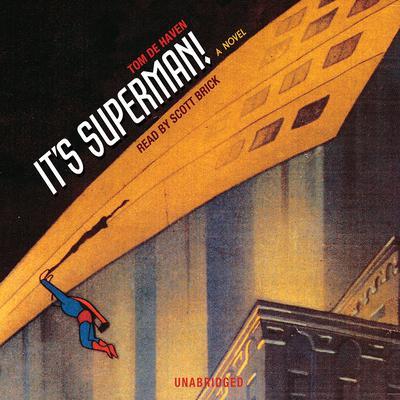 It's Superman! Audiobook, by Tom De Haven