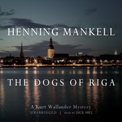 The Dogs of Riga Audiobook, by Henning Mankell