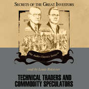 Technical Traders and Commodity Speculators Audiobook, by Lyn M. Sennholz