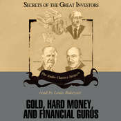 Gold, Hard Money, and Financial Gurus Audiobook, by Michael Ketcher