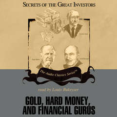 Gold, Hard Money, and Financial Gurus Audiobook, by Michael Ketcher, Gary L. Alexander