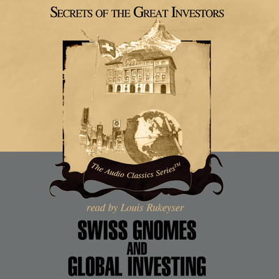 Swiss Gnomes and Global Investing Audiobook, by Ron Holland