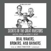 Deal Makers, Brokers, and Bankers, by Austin Lynas, Henry R. Hecht