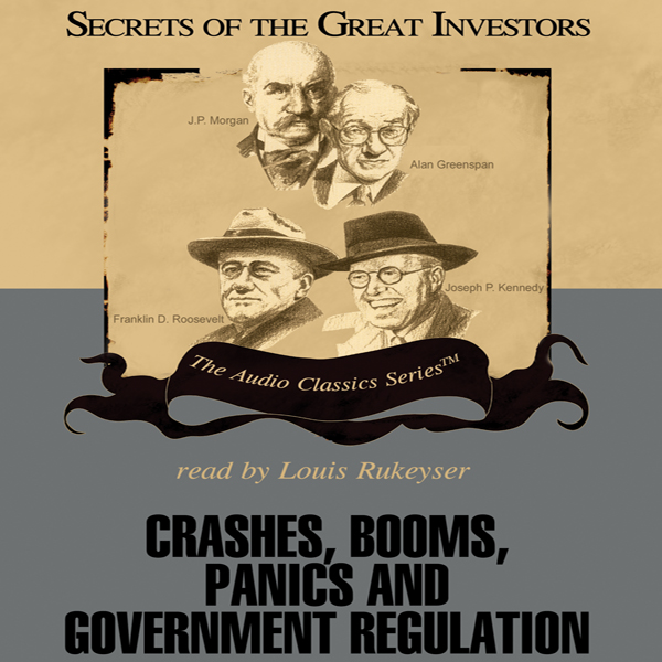 Printable Crashes, Booms, Panics, and Government Regulation Audiobook Cover Art