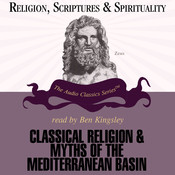 Classical Religions and Myths of the Mediterranean Basin: Religion, Scriptures, and Spirituality Series, by Jon David Solomon