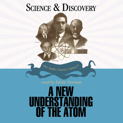 A New Understanding of the Atom Audiobook, by