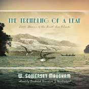 The Trembling of a Leaf: Little Stories of the South Sea Islands, by W. Somerset Maugham