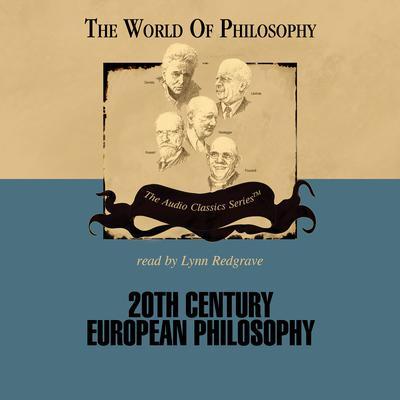 Twentieth Century European Philosophy Audiobook, by