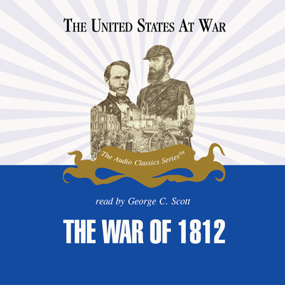 The War of 1812 Audiobook, by Jeffrey Rogers Hummel