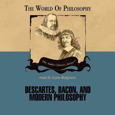 Descartes, Bacon, and Modern Philosophy Audiobook, by Jeffrey Tlumak