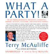 What a Party!: My Life among Democrats: Presidents, Candidates, Donors, Activists, Alligators, and Other Wild Animals, by Terry McAuliffe