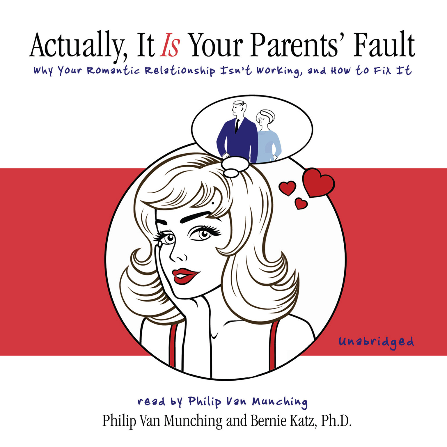 Printable Actually, It Is Your Parents' Fault: Why Your Romantic Relationship Isn't Working and How to Fix It Audiobook Cover Art