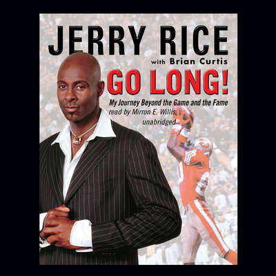 Go Long!: My Journey beyond the Game and the Fame Audiobook, by Jerry Rice