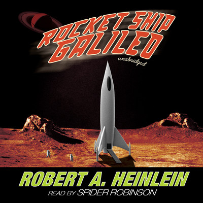 Rocket Ship Galileo Audiobook, by Robert A. Heinlein
