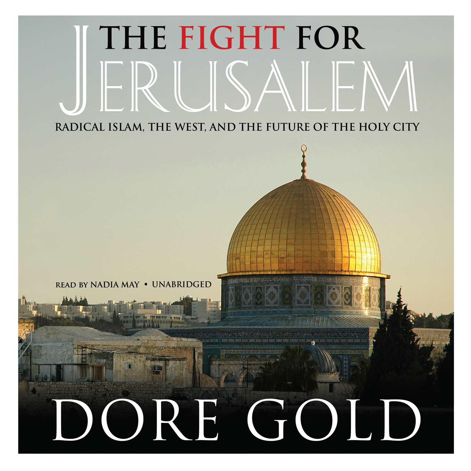 Printable The Fight for Jerusalem: Radical Islam, the West, and the Future of the Holy City Audiobook Cover Art