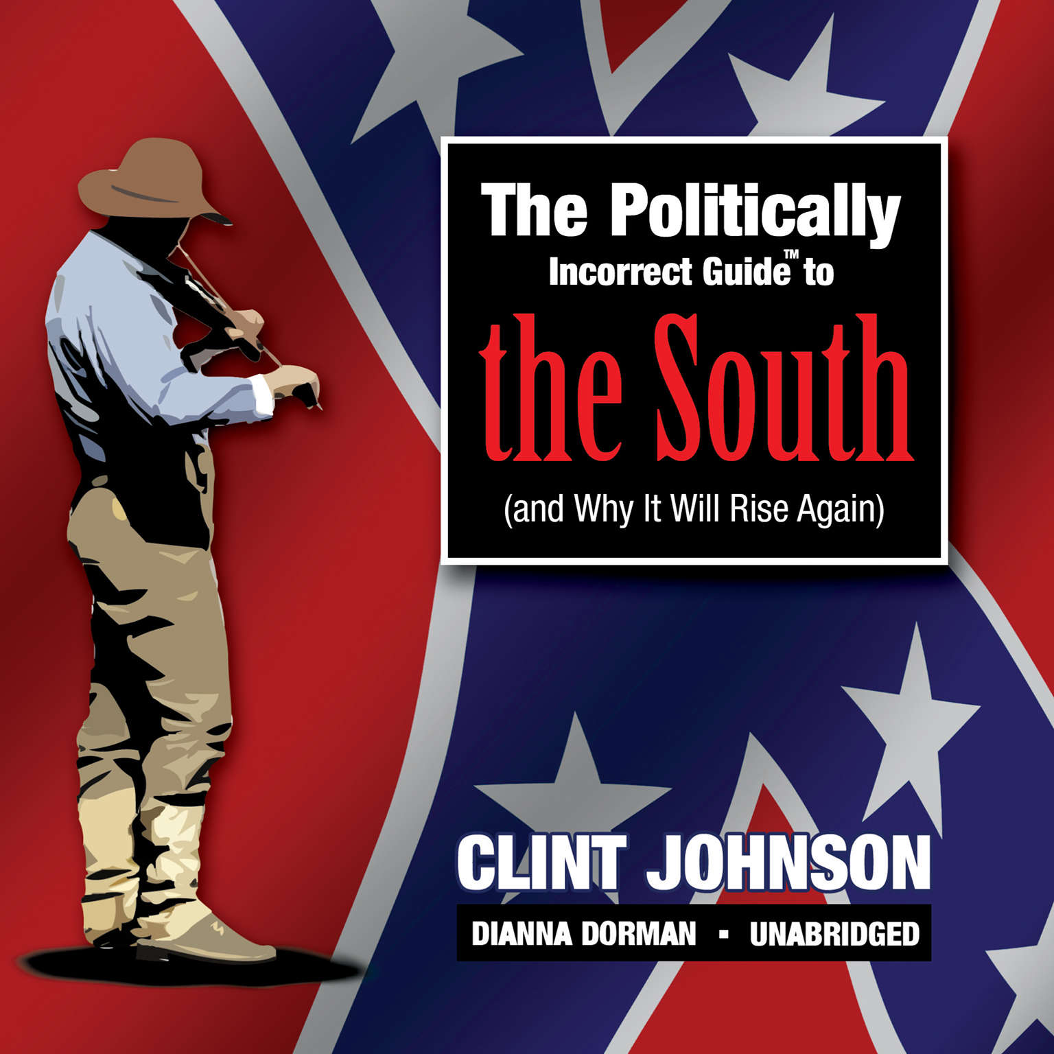 Printable The Politically Incorrect Guide to the South (and Why It Will Rise Again) Audiobook Cover Art