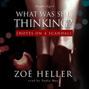 What Was She Thinking?: Notes on a Scandal Audiobook, by Zoë Heller