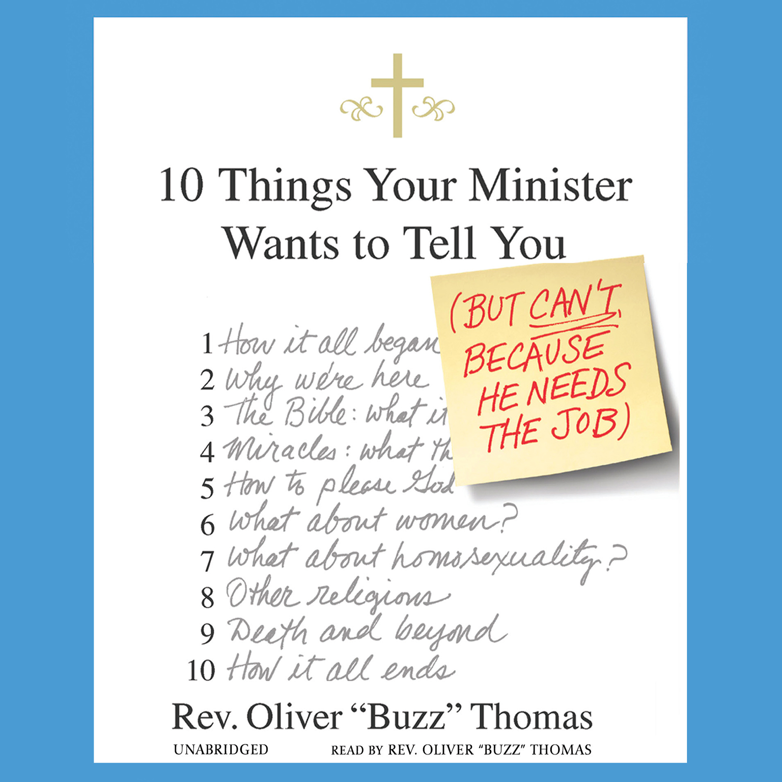 Printable 10 Things Your Minister Wants to Tell You: (But Can't Because He Needs the Job) Audiobook Cover Art