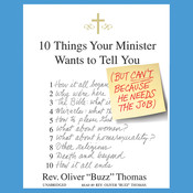"10 Things Your Minister Wants to Tell You: (But Can't Because He Needs the Job), by Oliver ""Buzz"" Thomas"