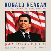 Ronald Reagan: Fate, Freedom, and the Making of History Audiobook, by John Patrick Diggins