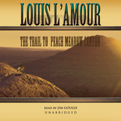 The Trail to Peach Meadow Canyon, by Louis L'Amour