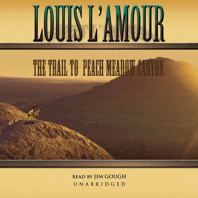 The Trail to Peach Meadow Canyon Audiobook, by Louis L'Amour
