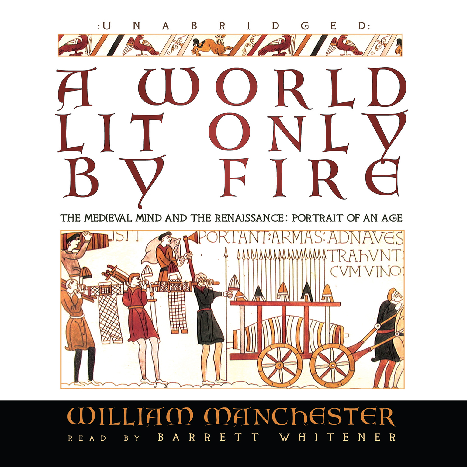 Printable A World Lit Only by Fire: The Medieval Mind and the Renaissance; Portrait of an Age Audiobook Cover Art